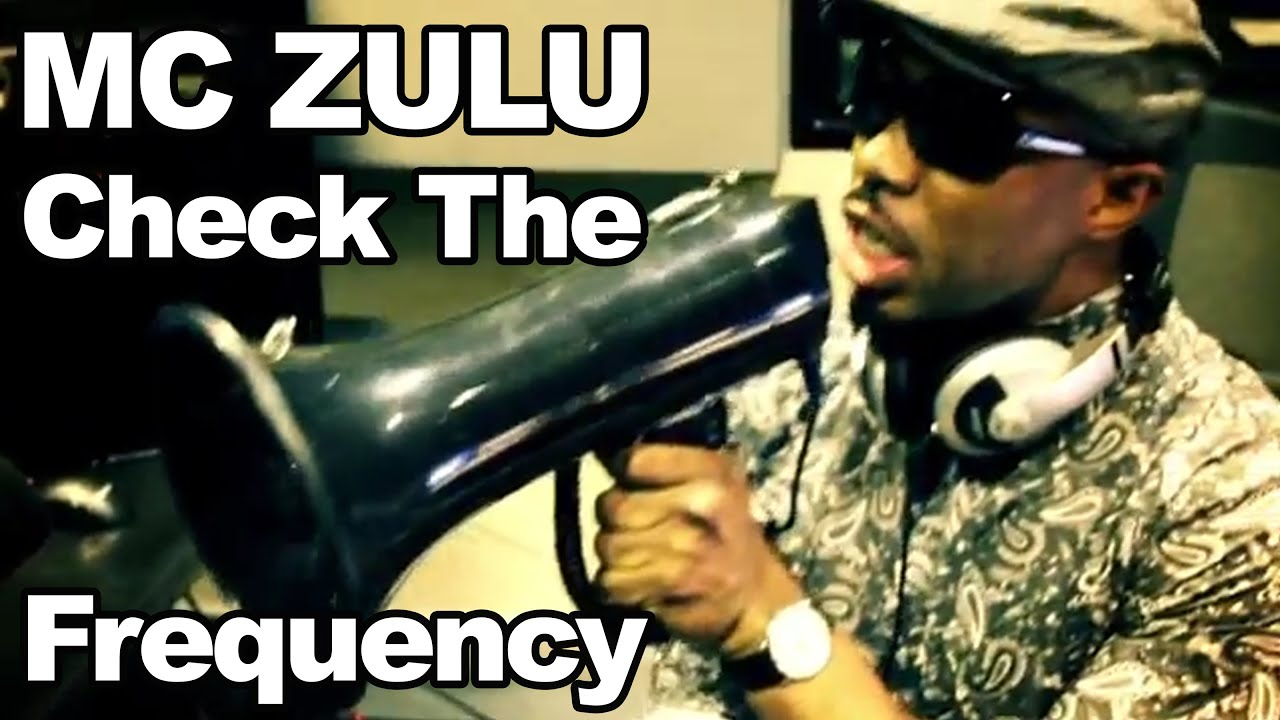 MC ZULU – Check The Frequency (Official Re-Edit)