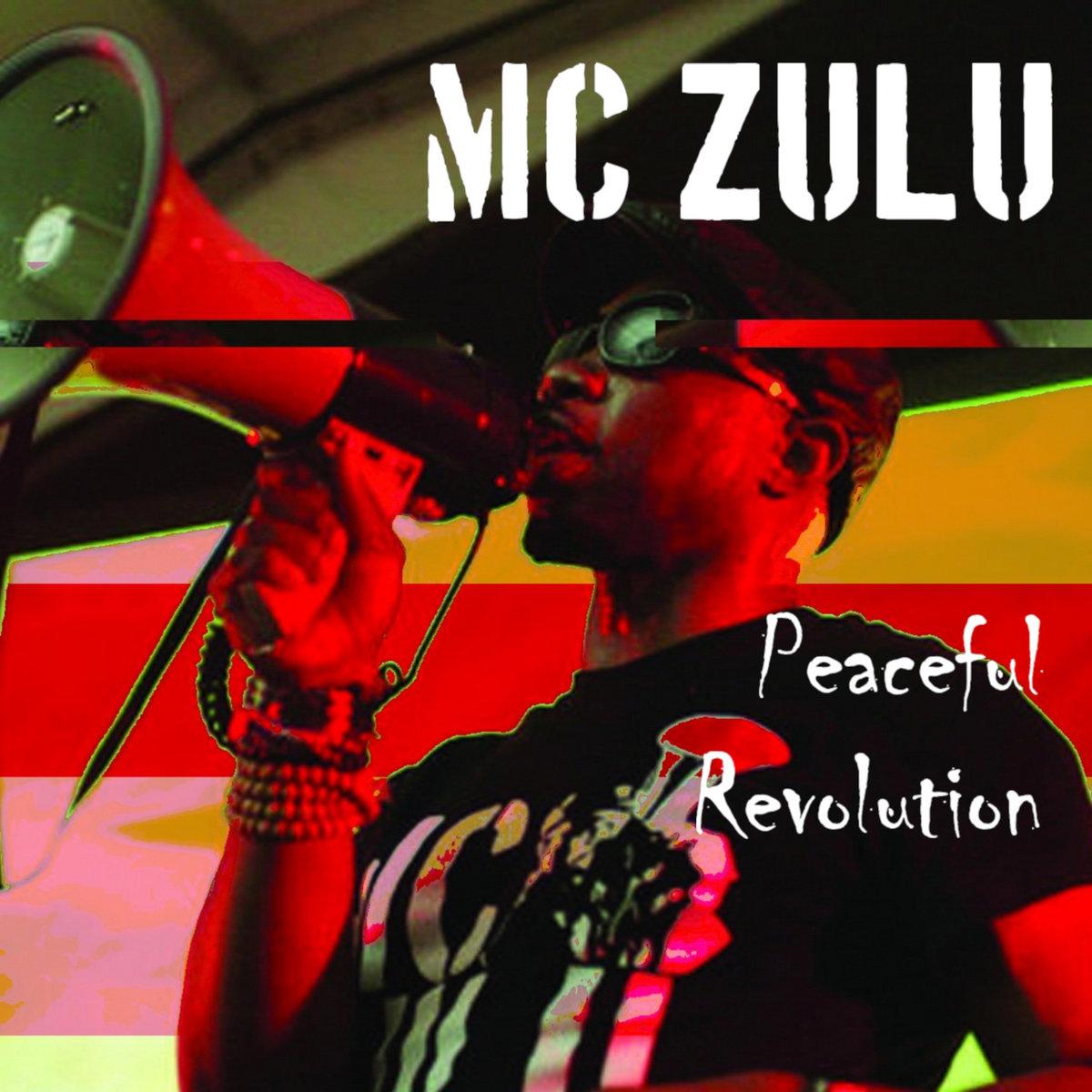 MC ZULU – Peaceful Revolution